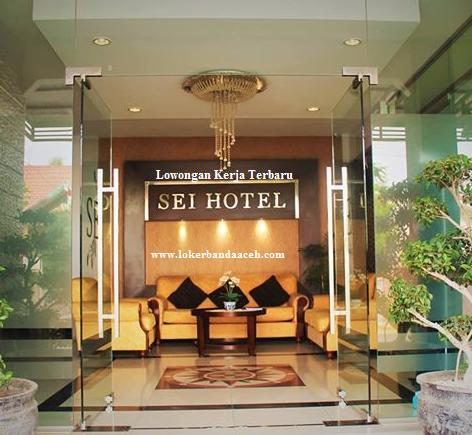 Lowongan Kerja SEI HOTEL Banda Aceh