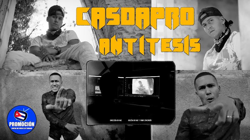 Casdapro - ¨Antítesis¨ - Videoclip - Director: GR Ruiz. Portal Del Vídeo Clip Cubano. Música cubana urbana. Hip Hop. Rap. Cuba.