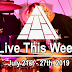 Live This Week: July 21st - 27th, 2019