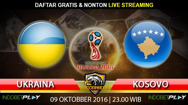 Prediksi Ukraina vs Kosovo 09 Oktober 2016 (Piala Dunia 2016)