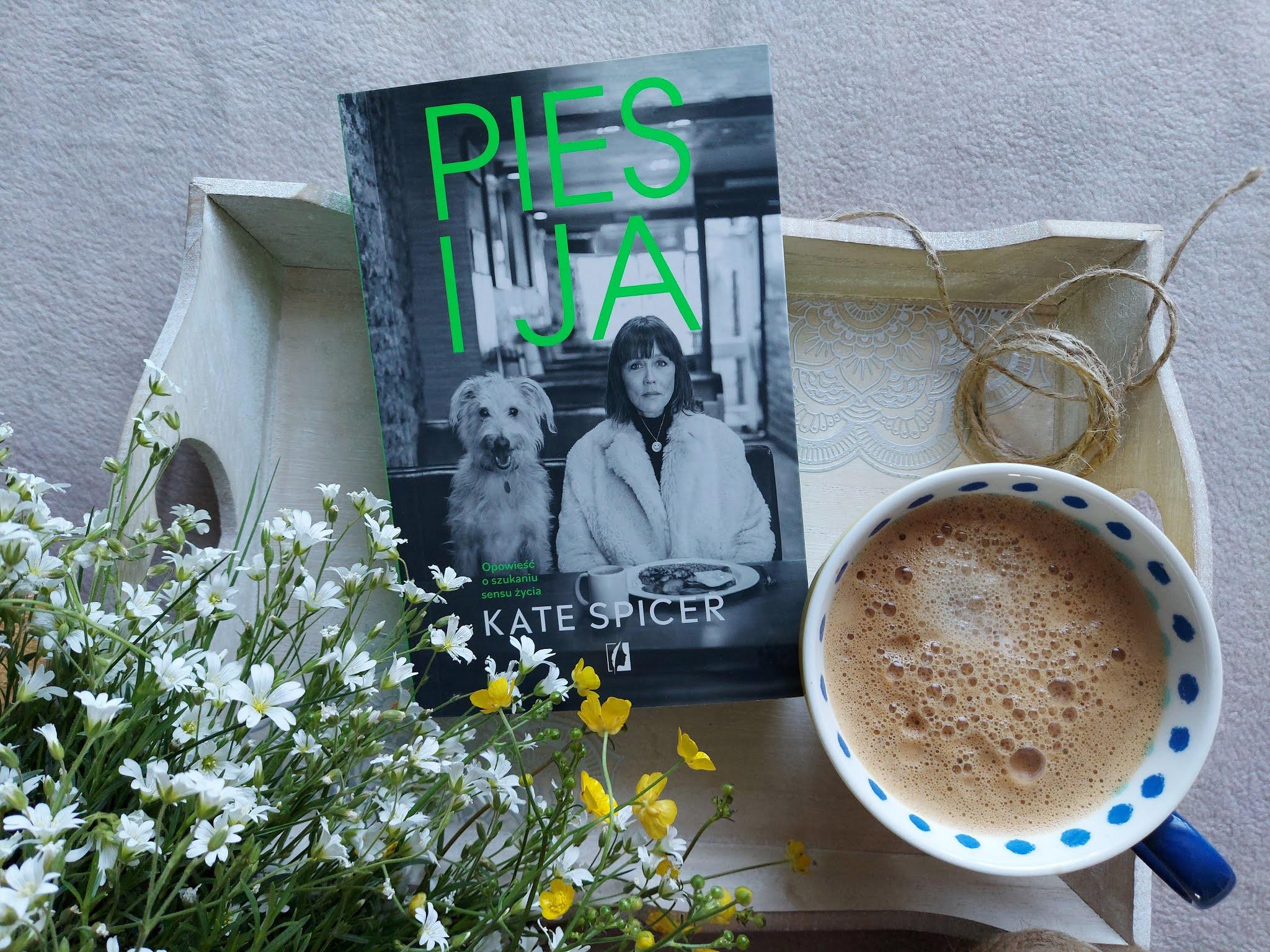 """Miłość zawarta w książce """"Pies i ja"""" Kate Spicer"""