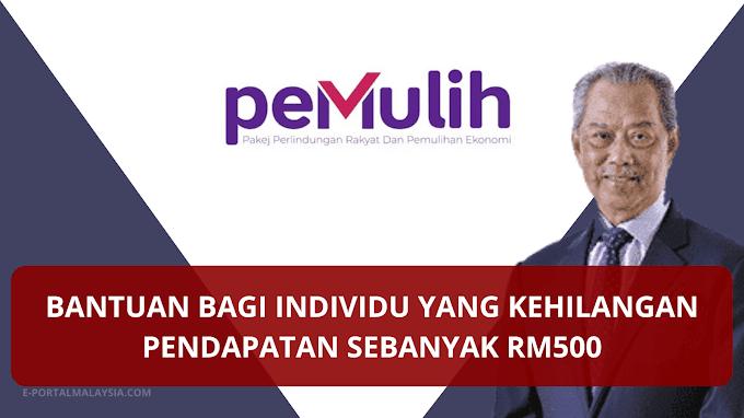 Bantuan Kehilangan Pendapatan Sebanyak RM500