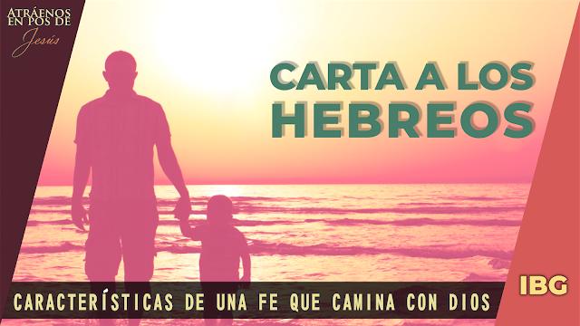 Hebreos 11:5-6 - Características de la fe de Enoc - Gabriel Montaño
