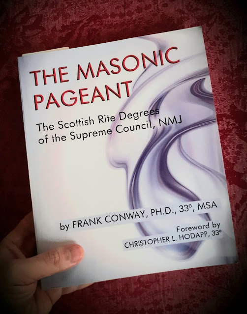 The Masonic Pageant. The Scottish Rite Degrees of the Supreme Council, NMJ. by Frank Conway, 33°