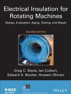 ELECTRICAL INSULATION FOR ROTATING MACHINES Design, Evaluation, Aging, Testing, and Repair Second Edition