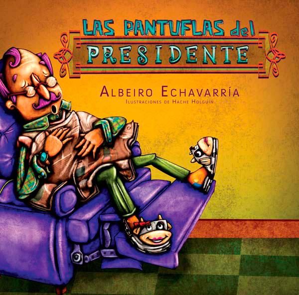 Las pantuflas del Presidente de Albeiro Echevarría