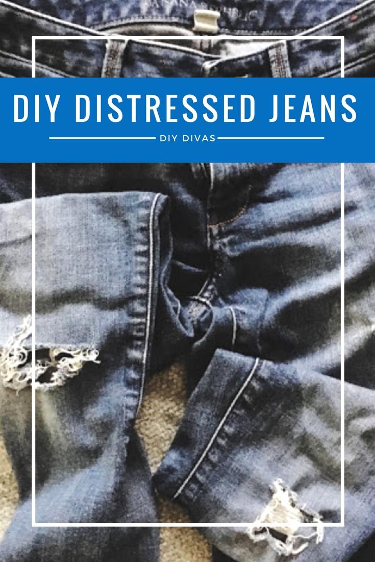 Do It Yourself Divas Diy Distressed Jeans