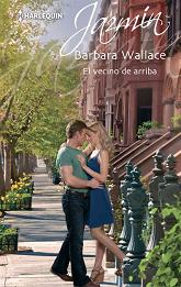Barbara Wallace - El Vecino de Arriba