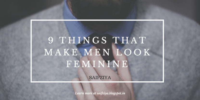 7c94754d0bed4 9 Things that Make Men Look Feminine – Do You Wear These Things ...