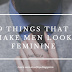 9 Things that Make Men Look Feminine – Do You Wear These Things?