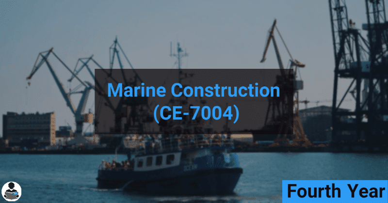 Marine Construction (CE-7004) RGPV notes CBGS Bachelor of engineering