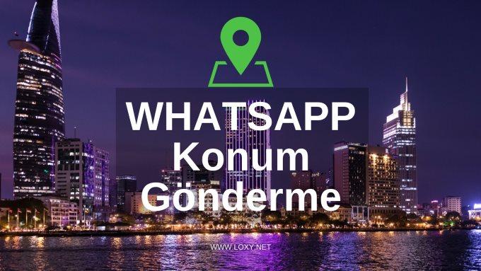 Whatsapp Konum Nasıl Atılır?