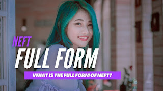 What Is The Full Form Of NEFT?