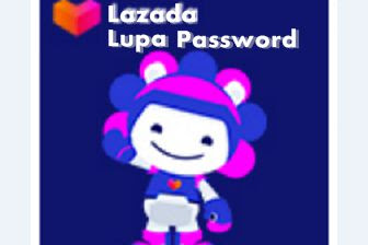 Bagaimana Mengatasi Lupa Password Lazada Seller Center 2020?