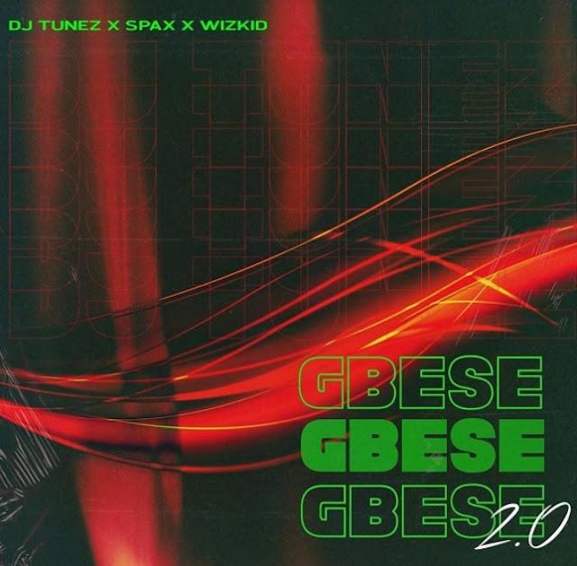 """DJ Tunez x Wizkid x Spax – """"Gbese 2.0""""  (Mp3 Download)"""