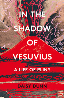 Review: In the Shadow of Vesuvius: A Life of Pliny by Daisy Dunn #nonfictionnovember