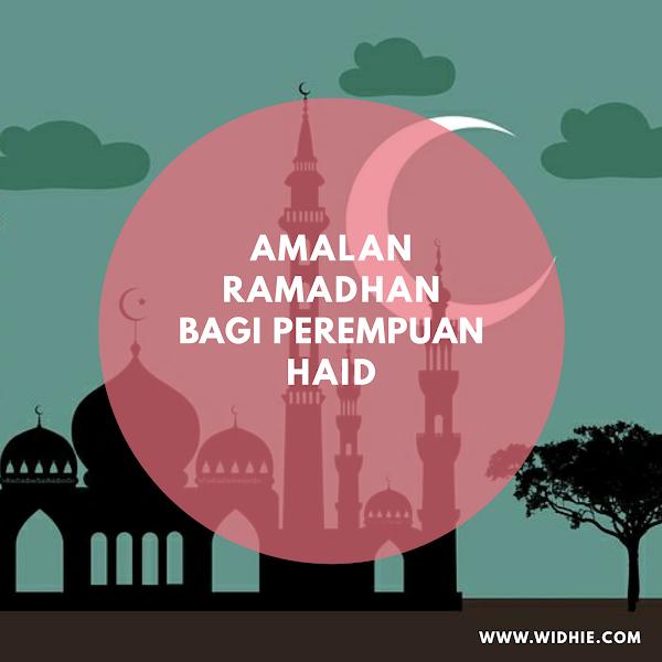 Amalan Ramadan bagi Perempuan yang Haid