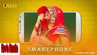 Smartphone Ullu Web Series Story Cast - Release Date