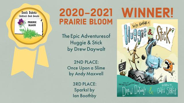 2020 2021 Prairie Bloom Winner The Epic Adventures of Huggie and Stick by Drew Daywalt