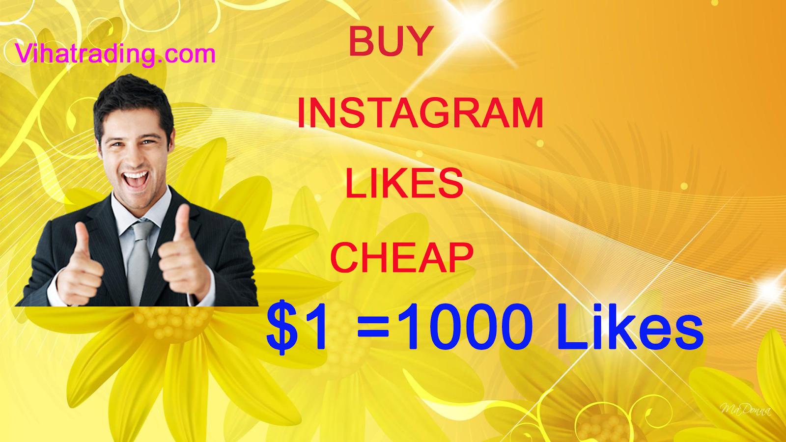 Buy Instagram Likes Cheap  Vihatrading