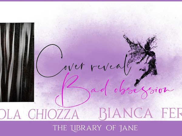 *Cover Reveal* Bad Obsession di Paola Chiozza e Bianca Ferrari
