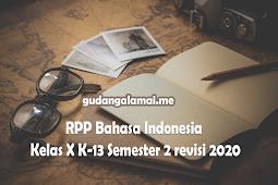 RPP Bahasa Indonesia Kelas X K-13 Semester 2 revisi 2020