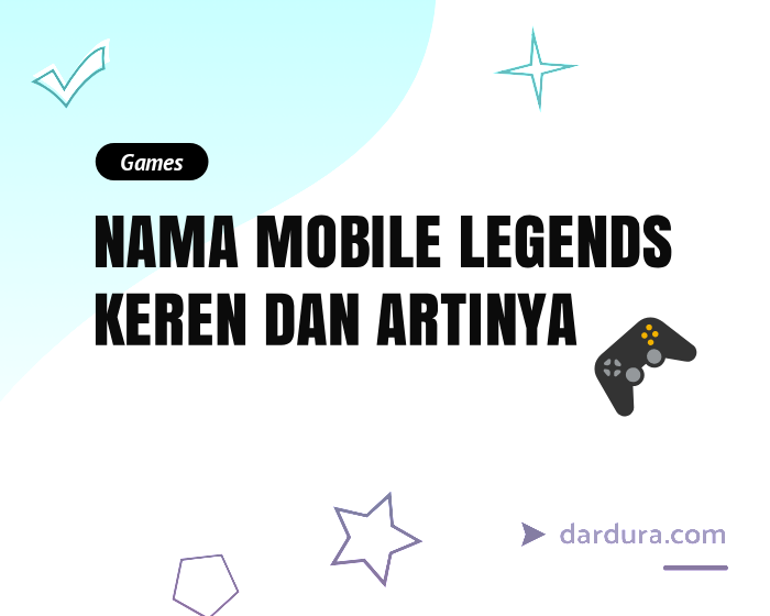 𝟚𝟘𝟘 Nama Keren Mobile Legends Dan Artinya Dardura