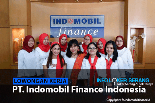 Lowongan Kerja PT Indomobil Finance Indonesia Cabang Serang