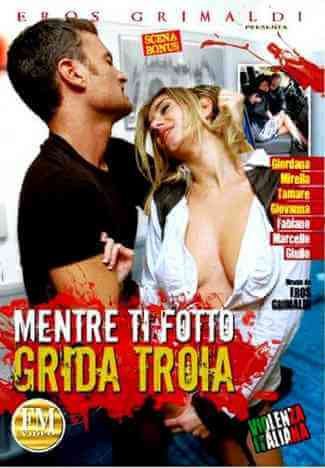 Download [18+] While I Fotto You Screams Troy (2012) Italian 480p 537mb || 720p 1.3gb