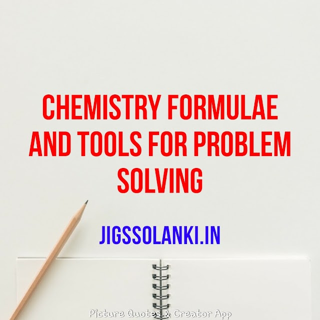 CHEMISTRY FORMULAE AND TOOLS FOR PROBLEM SOLVING