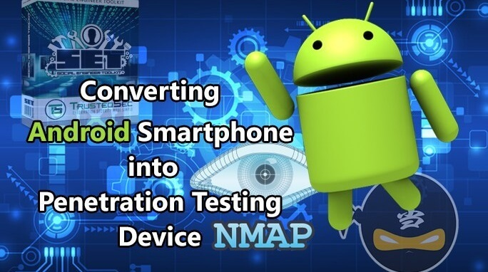 Converting Your Android Smartphone into Penetration Testing Device