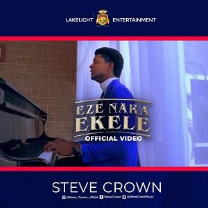 Steve Crown - Eze Nara Ekele [Mp3 + Lyrics + Video]