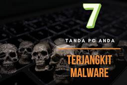 7 tanda PC Terjangkit Malware dan bagaimana mengatasinya