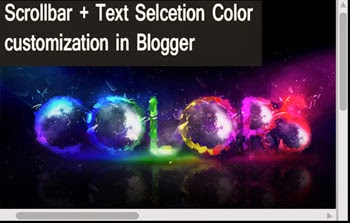 How To Customize Blogger Scrollbar and Text Selection Color