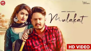 Checkout New Punjabi song Mulakat lyrics penned by Honey bains and sung by Amrit Dhillon
