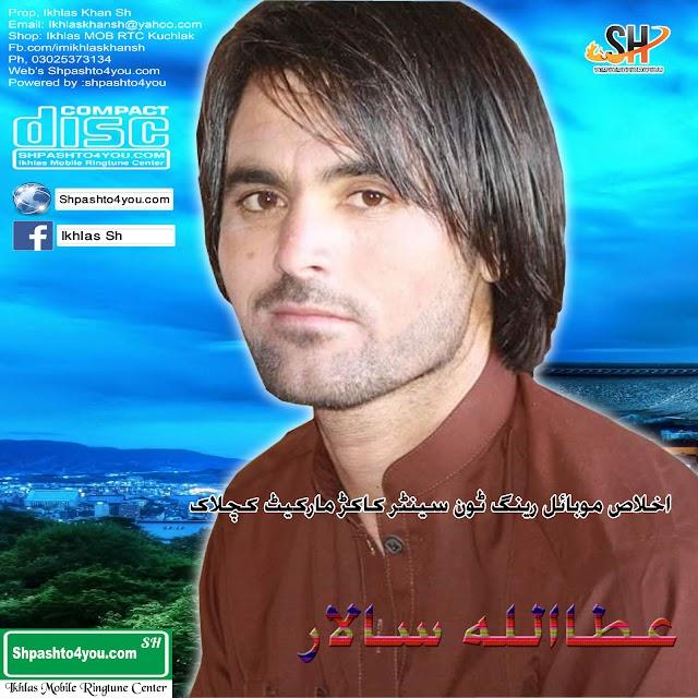 Athaullah Salar New Pashto Mp3 Kakari Songs 2019 Aug 11