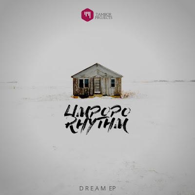 Limpopo Rhythm - DREAM [EP]