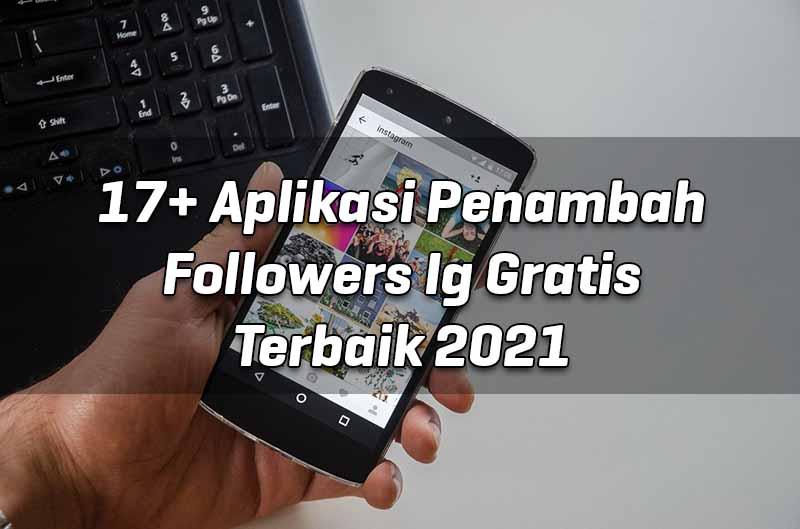 17-aplikasi-penambah-followers-ig-gratis-terbaik-2021