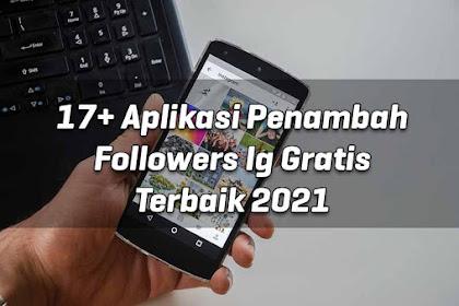 17+ Aplikasi Penambah Followers Ig Gratis Terbaik 2021
