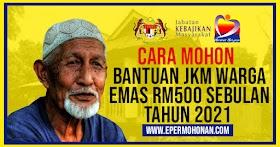 [TERKINI] : Cara Mohon Bantuan JKM Warga Emas RM500 Sebulan Tahun 2021