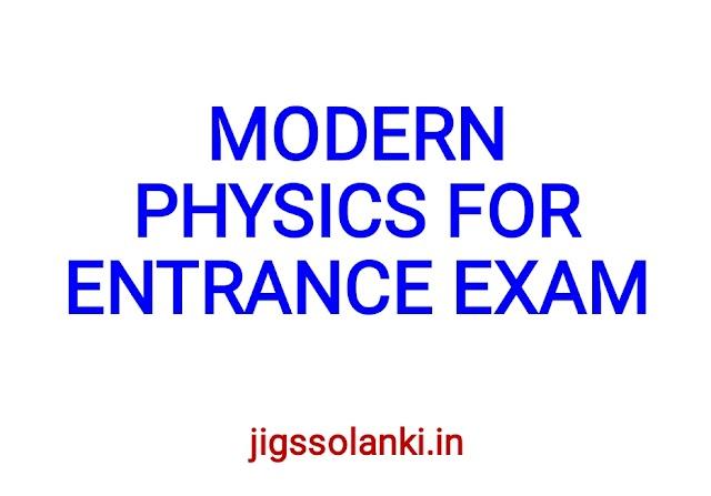 MODERN PHYSICS FOR ENTRANCE EXAM