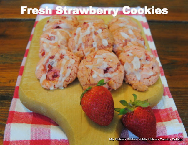Fresh Strawberry Cookies at Miz Helen's Country Cottage