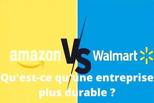 Walmart contre Amazon : Qu'est-ce qu'une entreprise plus durable ?