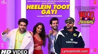 Heelein Toot Gayi Lyrics | Badshah, Aastha Gill | Latest Hindi Song 2020