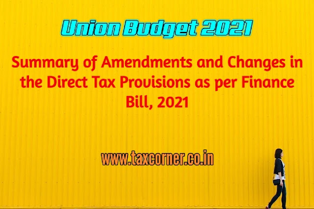 summary-of-amendments-and-changes-in-the-direct-tax-provisions-as-per-finance-bill-2021