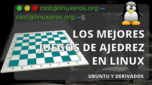Los mejores juegos de ajedrez para Ubuntu y derivados
