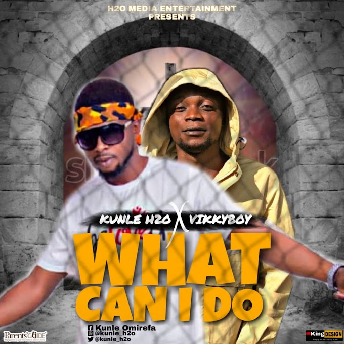 MP3 || Kunle H2O Ft. Vikkyboy - What Can I Do