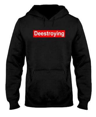 deestroying merch hoodie, deestroying merch youtube, deestroying merch shop, deestroying merch shorts,