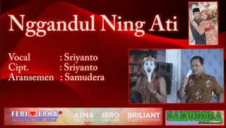 Lirik Lagu Nggandul Ning Ati - Sriyanto