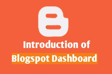 Introduction of blogspot dashboard
